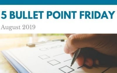August 2019– 5 Bullet Point Friday