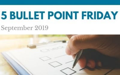 September 2019– 5 Bullet Point Friday