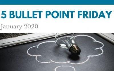 January 2020– 5 Bullet Point Friday