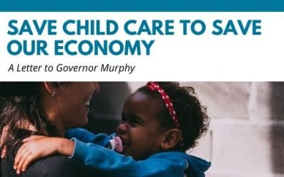 A Letter to Governor Murphy: Save Child Care to Save Our Economy