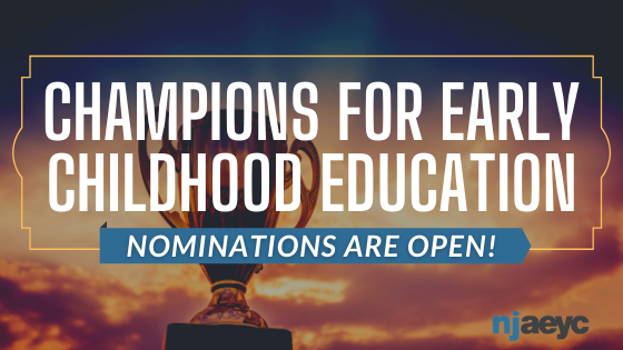 Do you know someone who went above and beyond during the pandemic and want to nominate them for NJAEYC's 2021 Champions for Early Education (C.E.E) Awards?